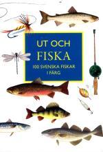 Ut Och Fiska - 100 Svenska Fiskar I Färg