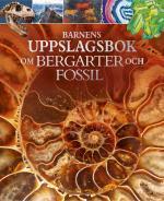 Barnens Uppslagsbok Om Bergarter Och Fossil