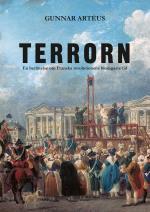 Terrorn - En Berättelse Om Franska Revolutionens Blodigaste Tid
