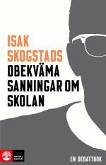 Isak Skogstads Obekväma Sanningar Om Skolan
