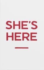 She`s Here