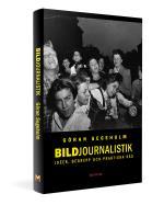 Bildjournalistik - Idéer, Begrepp Och Praktiska Råd