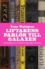 Liftarens Parlör Till Galaxen - En Berättelse Om 101 Språk Som Egentligen Inte Finns