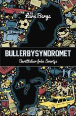 Bullerbysyndromet - Berättelser Från Sverige