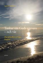 Tankar Om Guds Närvaro - Och Vår - Om Lyhördhet Och Inre Längtan