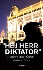 """""""hej Herr Diktator"""" - Ungern Under Orbán"""