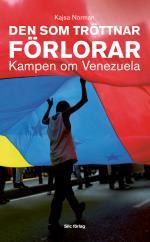 Den Som Tröttnar Förlorar - Kampen Om Venezuela
