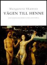Vägen Till Henne - Om Kvinnans Försvunna Historia
