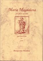 Maria Magdalena - Den Första Aposteln - Passionsdrama & Essä