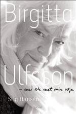 Birgitta Ulfsson - Med Och Mot Min Vilja