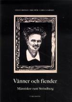 Vänner Och Fiender - Människor Runt Strindberg