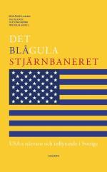 Det Blågula Stjärnbaneret - Usa-s Närvaro Och Inflytande I Sverige