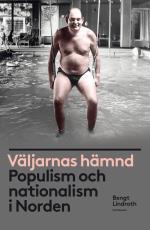 Väljarnas Hämnd - Populism Och Nationalism I Norden