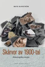 Skärvor Av 1900-tal - Arkeologiska Essäer