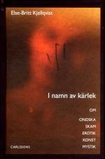 I Namn Av Kärlek - Om Ondska Skam Erotik Konst Mystik