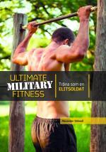 Ultimate Military Fitness - Träna Som En Elitsoldat