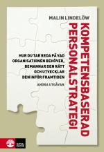 Kompetensbaserad Personalstrategi - Hur Du Tar Reda På Vad Organisationen Behöver, Bemannar Den Rätt Och Utvecklar Den Inför Framtiden