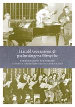 Harald Göransson & Psalmsångens Förnyelse - Kyrkomusikens Förändring I Sverige