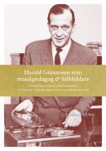 Harald Göransson Som Musikpedagog & Folkbildare - Kyrkomusikens Förändring