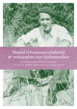Harald Göranssons Studietid & Verksamhet Som Kyrkomusiker - Kyrkomusikens F
