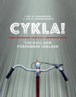 Cykla! - Två Hjul Som Förändrar Världen