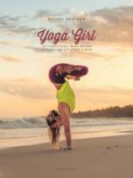 Yoga Girl - Att Finna Lycka, Skapa Balans Och Leva Med Ett Öppet Hjärta