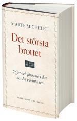 Det Största Brottet - Offer Och Gärningsmän I Den Norska Förintelsen