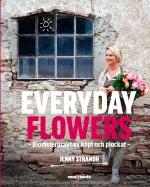 Everyday Flowers - Blomsterprakt Av Köpt Och Plockat