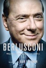 Berlusconi - Miljardären Som Skakade Om Världen