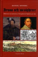 Krona Och Menigheter - Militärstaten Och Undersåtarna I Västergötland Och Uppsala 1550-1630