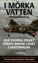 I Mörka Vatten - Hur Svenska Folket Fördes Bakom Ljuset I Ubåtsfrågan