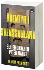 Äventyr I Svenssonland - Seriemördaren Peter Mangs