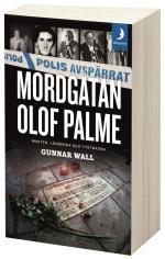 Mordgåtan Olof Palme - Makten, Lögnerna Och Tystnaden