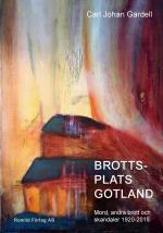 Brottsplats Gotland. Mord, Andra Brott Och Skandaler 1920-2015