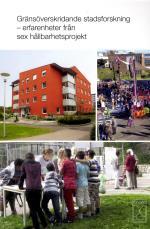 Gränsöverskridande Stadsforskning - Erfarenheter Från Sex Hållbarhetsprojekt
