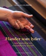 Händer Som Lyder - Hantverkarna Vid Handarbetets Vänner