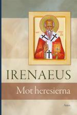 Irenaeus - Mot Heresierna