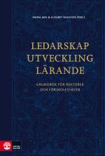 Ledarskap, Utveckling, Lärande - Grundbok För Rektorer Och Förskolechefer