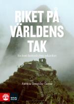 Riket På Världens Tak - En Kort Historik Över Inkariket