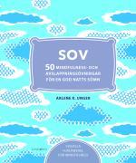 Sov - 50 Mindfulness- Och Avslappningsövningar För En God Natts Sömn
