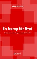En Kamp För Livet - Sjukvårdens Utveckling Från Medeltid Till Nutid