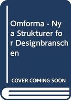Omforma - Nya Strukturer För Designbranschen
