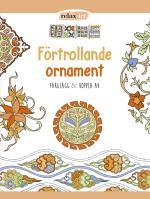 Förtrollande Ornament - Färglägg & Koppla Av