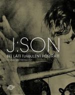 J-son - Ett Lätt Turbulent Porträtt