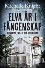 Elva År I Fångenskap - Kidnappad, Inlåst Och Bortglömd
