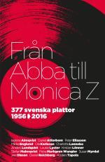 Från Abba Till Monica Z - 377 Svenska Plattor 1956-2016