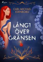 Långt Över Gränsen - Erotiska Historier Om Begär Och Skräck