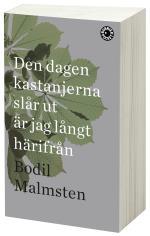 Den Dagen Kastanjerna Slår Ut Är Jag Långt Härifrån