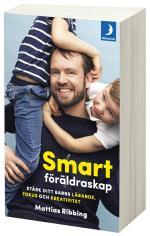 Smart Föräldraskap - Stärk Ditt Barns Lärande, Fokus Och Kreativitet