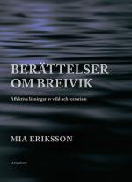 Berättelser Om Breivik. Affektiva Läsningar Av Våld Och Terrorism
